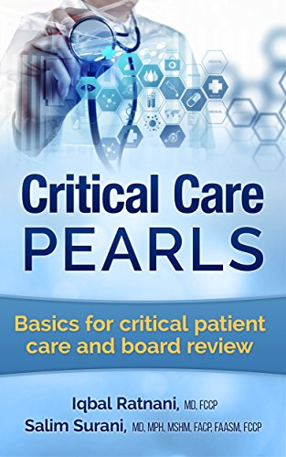 (Critical Care Pearls: Basics for critical patient care and board review)
