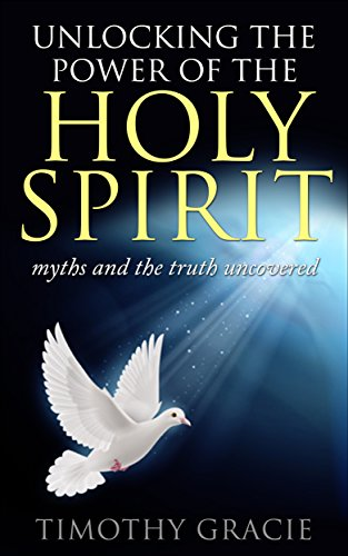 Holy Spirit: Unlocking the Power of the Holy Spirit (Living In The Power Of The Holy Spirit)