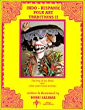 Indo-Hispanic Folk Art Traditions II : The Day of the Dead, Salinas, Bobbi, 0934925046