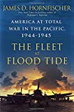 Book cover for The Fleet at Flood Tide: America at Total War in the Pacific, 1944-1945