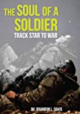 img - for The Soul of a Soldier: Track Star to War book / textbook / text book