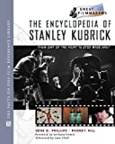Encyclopedia of Stanley Kubrick: From Day of the Fight to Eyes Wide Shut (Library of Great Filmmakers) by Rodney Hill (2002-05-03)