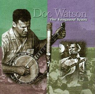 The Vanguard Years by Watson, Doc