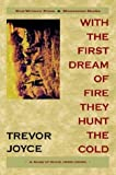 With the First Dream of Fire They Hunt the Cold, Trevor Joyce, 090756237X