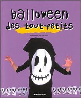 Halloween Des Tout Petits Amazon Fr Godeleine De Rosamel