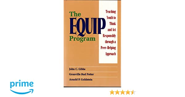 The EQUIP Program: Teaching Youth to Think and Act Responsibly ...