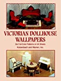 Victorian Dollhouse Wallpapers, Warren Katzenbach, 0486409570