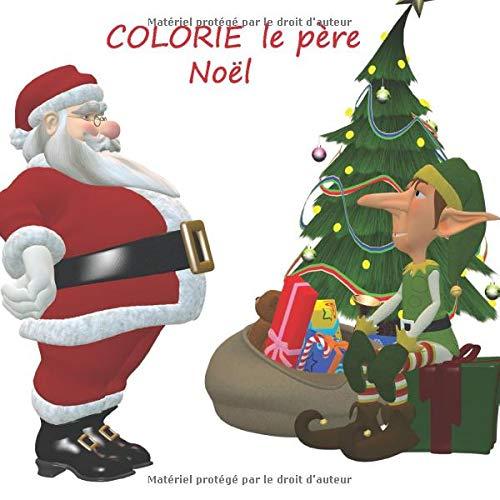 Amazon Com Colorie Le Pere Noel Carnet De Coloriage Du Pere Noel