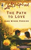 The Path to Love, Jane Myers Perrine, 0373812248
