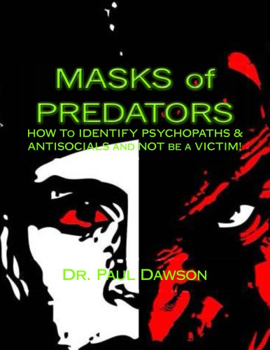 Victim Mask (Masks of Predators:  How to Identify Psychopaths & Antisocials and Not be a Victim!)