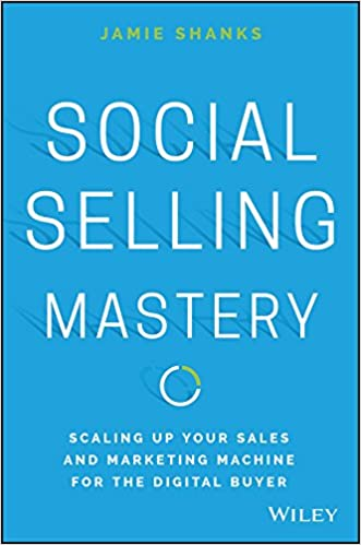 Social Selling Mastery: Scaling Up Your Sales and Marketing Machine for the Digital Buyer: Amazon.es: Jamie Shanks: Libros en idiomas extranjeros