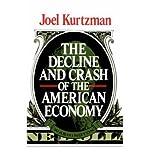 img - for [(The Decline & Crash of the American Economy )] [Author: J Kurtzman] [Jun-1988] book / textbook / text book