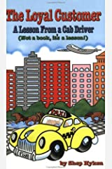 The Loyal Customer: A Lesson From a Cab Driver Paperback