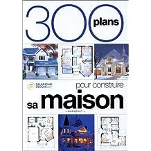 300 PLANS POUR CONSTRUIRE SA MAISON