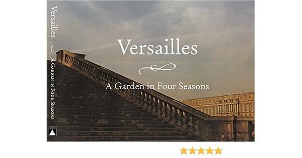 Versailles: A Garden in Four Seasons: Jean d'Ormesson