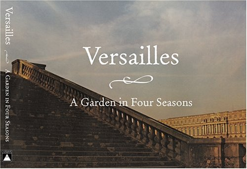 Versailles: A Garden in Four Seasons