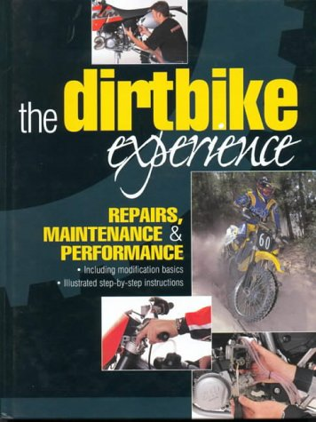 Download The Dirtbike Experience: Repairs, Maintenance and Performance ebook