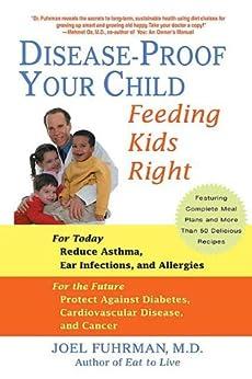 Disease-Proof Your Child: Feeding Kids Right by [Fuhrman M.D., Joel]