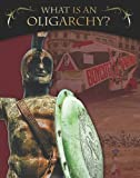 What Is an Oligarchy?, Reagan Miller, 0778753204