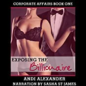 Exposing the Billionaire: Corporate Affairs, Book 1 | Andi Alexander