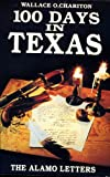 One Hundred Days in Texas, Wallace O. Chariton, 1556221312