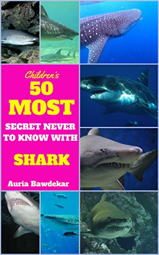 Sharks For Kids : 50 Most Secret Never To Know With Sharks (sharks for kids, sharks facts book,  sharks fun facts and pictures, sharks life, sharks chapter ... kids free) (Animal Books For Kids Book (Sharks For Kids)
