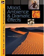 KODAK The Art of Digital Photography: Mood, Ambience & Dramatic Effects