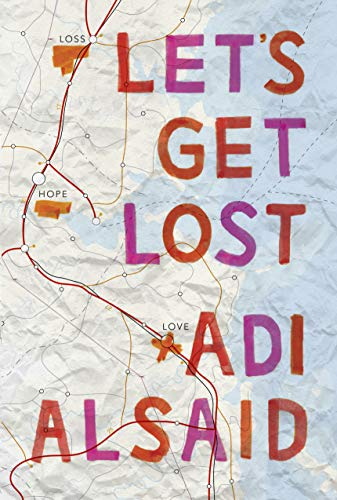 Let's Get Lost: A coming-of-age novel