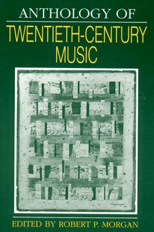 Anthology of Twentieth-Century Music (Norton Introduction to Music History) by W.W. Norton & Co