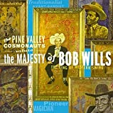 The Pine Valley Cosmonauts Salute The Majesty of Bob Wills