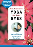 Meir Schneider's Yoga for Your Eyes: Nutural Vision Improvement Exercises