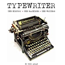 The Typewriter: The History · The Machines · The Writers