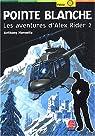 Les aventures d'Alex Rider, tome 2 : Pointe blanche par Horowitz