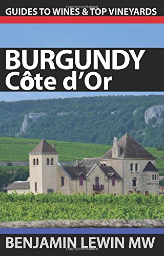 Wines of Burgundy: Côte d'Or (Guides to Wines and Top Vineyards)