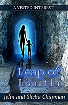 Leap Of Faith (A Vested Interest Book 5) by [Chapman, John and Shelia]