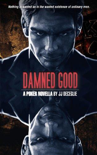 Damned Good - A Poker Novel