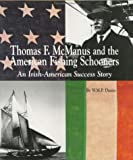Thomas F. McManus and the American Fishing Schooners, W. M. Dunne, 0913372692