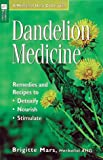 img - for Dandelion Medicine: Remedies and Recipes to Detoxify, Nourish, Stimulate (Storey Medicinal Herb Guide) book / textbook / text book