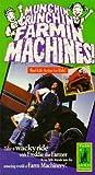 Munchin' Crunchin' Farmin' Machines! [VHS] (VHS Tape)