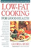 Low-Fat Cooking for Good Health, Gloria Rose, 0895296861