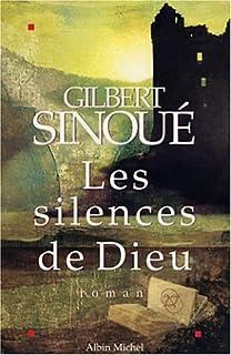 Les silences de Dieu : roman, Sinoué, Gilbert
