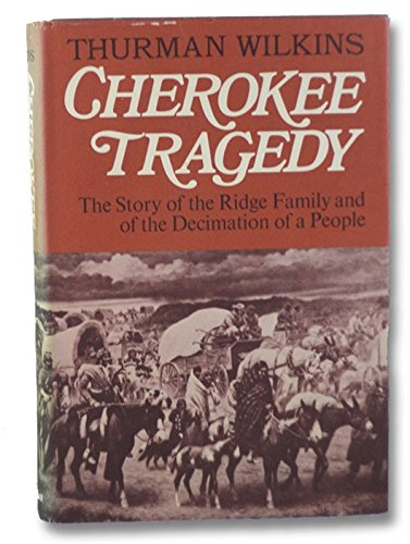 Cherokee Tragedy: The Story of the Ridge Family and the Decimation of a People.