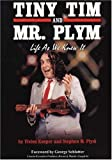 Tiny Tim and Mr. Plym: Life as We Knew It