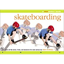 Skateboarding: A Flowmotion Book: Learn All the Moves, Tricks, and Maneuvers for Some Serious Fun