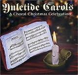 Yuletide Carols - A Choral Christmas Celebration