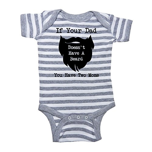 We Match! Unisex Baby - If Your Dad Doesn't Have A Beard You Have Two Moms Baby Bodysuit (19 Colors Available) (Grey Stripe, Newborn)]()