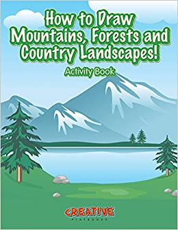 How To Draw Mountains Forests And Country Landscapes Activity Book