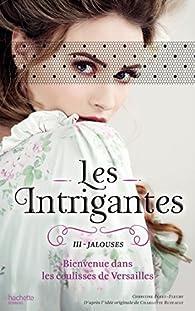 Les Intrigantes, tome 3 : Jalouses par Christine Féret-Fleury