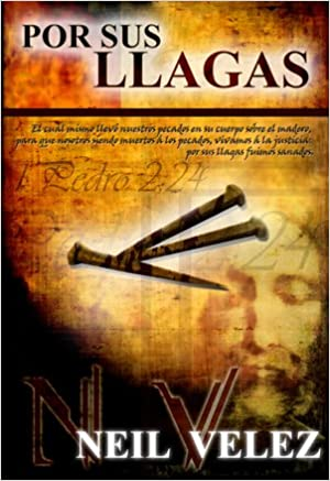 Por Sus Llagas Por Sus Llagas Volumen 1 Neil Velez Florencia Ledesma Angel F Méndez 9789589803202 Books
