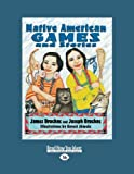 Native American Games and Stories, James Bruchac, 1458763323